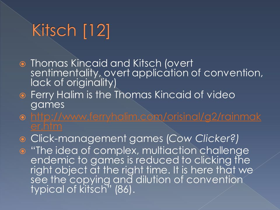 Kitsch [12] Thomas Kincaid and Kitsch (overt sentimentality, overt application of convention, lack of originality)